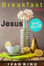 Thriller Novels: Breakfast With Jesus (thriller novels, thriller, thriller novels free, thriller free books, thriller books free, thriller free) [thriller novels]
