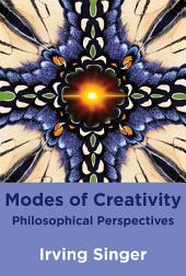 Modes of Creativity: Philosophical Perspectives