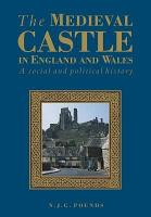 The Medieval Castle in England and Wales PDF