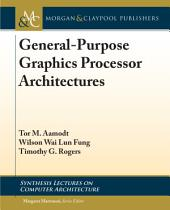 General-Purpose Graphics Processor Architectures