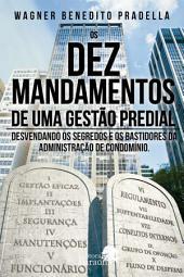 Os 10 Mandamentos de uma gestão predial - desvendando os segredos e os bastidores da administração de condomínio
