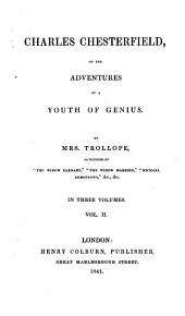 Charles Chesterfield, Or the Adventures of a Youth of Genius: Volume 2