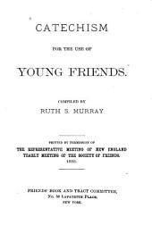 Catechism for the Use of Young Friends