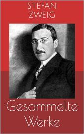 Gesammelte Werke (Vollständige und illustrierte Ausgaben: Schachnovelle, Die Welt von Gestern, Rausch der Verwandlung u.v.m.)