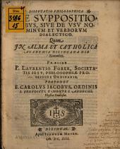 Disputatio philosophica De suppositionibus, sive de usu nominum et verborum dialectico