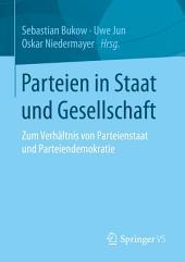 Parteien in Staat und Gesellschaft: Zum Verhältnis von Parteienstaat und Parteiendemokratie