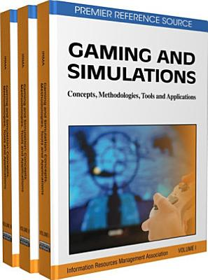 Gaming and Simulations  Concepts  Methodologies  Tools and Applications PDF