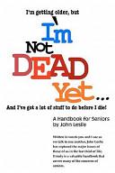 I m Not Dead Yet       A Handbook for Seniors PDF