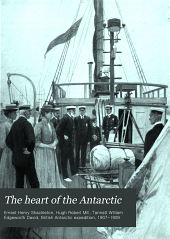 The heart of the Antarctic: being the story of the British Antarctic expedition 1907-1906
