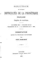Solution de quelques difficultés de la phonétique française: Chapitre du vocalisme. Le suffixe -ier. Évolution de ai. Nasalisation de in. La diphtongue ue etc