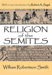Religion of the Semites: The Fundamental Institutions, Edition 2