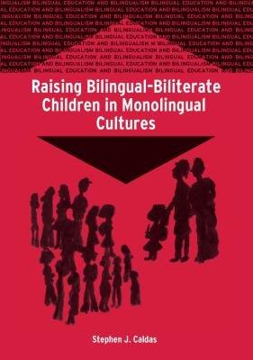 Raising Bilingual biliterate Children in Monolingual Cultures
