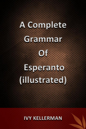 A Complete Grammar of Esperanto  illustrated  PDF
