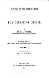 History of the Development of the Doctrine of the Person of Christ: Volume 2, Issue 2