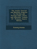 The Asiatic Journal and Monthly Register for British and Foreign India, China, and Australia, Volume 10 - Primary Source Edition