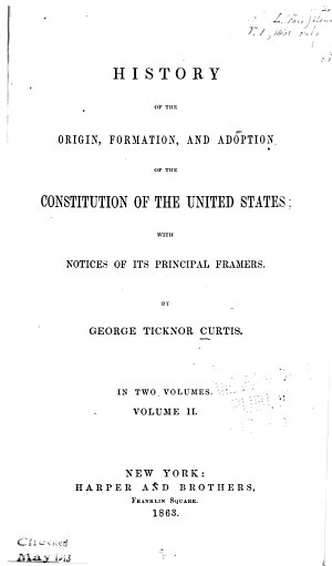 History of the Origin  Formation  and Adoption of the Constitution of the United States  with Notices of Its Principal Framers