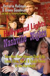Hollywood Lights, Nashville Nights: Two Hee Haw Honeys Dish Life, Love, Elvis, Buck, and Good Times In the Kornfield