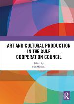 Art and Cultural Production in the Gulf Cooperation Council