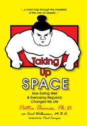 Taking Up Space: How Eating Well & Exercising Regularly Changed My Life