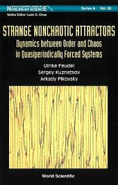 Strange Nonchaotic Attractors: Dynamics Between Order And Chaos In Quasiperiodically Forced Systems