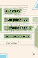 Theatre/Performance Historiography