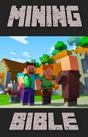 The Mining Bible   Facts  Jokes  Tips  Seeds   More  Unofficial Minecraft Book  PDF