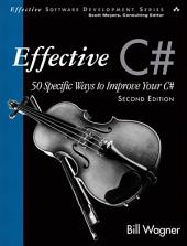 Effective C# (Covers C# 4.0): 50 Specific Ways to Improve Your C#, Edition 2