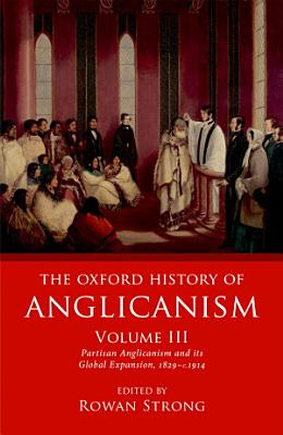 The Oxford History of Anglicanism  Volume III PDF