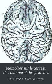 Mémoires sur le cerveau de l'homme et des primates