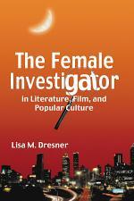 The Female Investigator in Literature, Film, and Popular Culture