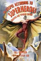 The Gospel According to Superheroes PDF