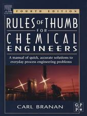 Rules of Thumb for Chemical Engineers: Edition 4