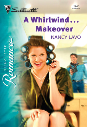 A Whirlwind   Makeover  Mills   Boon Silhouette  PDF