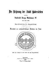 Der Ursprung der Stadt Hadersleben und das Stadtrecht herzog Waldemars IV. vom Jahre 1292