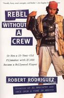 How a Twenty three year old Filmmaker with  7 000 Became a Hollywood Player PDF