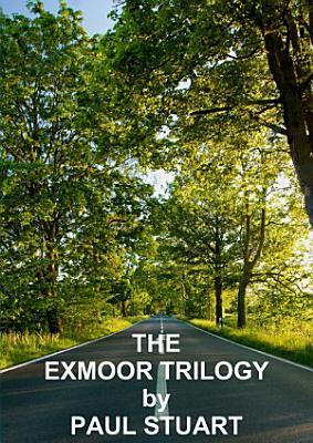THE EXMOOR TRILOGY PDF