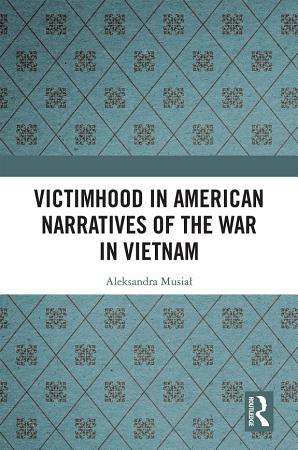 Victimhood in American Narratives of the War in Vietnam PDF