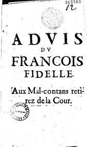Advis du Francois fidelle (Jean Sirmond). Aux Malcontans retirez de la Cour