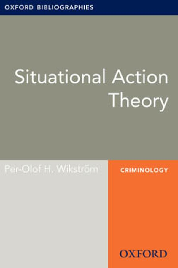 Situational Action Theory: Oxford Bibliographies Online Research Guide