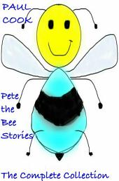 Pete the Bee Stories: The Complete Collection