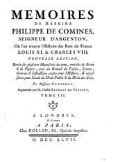 Mémoires: contenans l'histoire des rois Louys XI et Charles VIII, Volume3