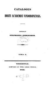 Catalogus horti academici Vindobonensis: Volume 2