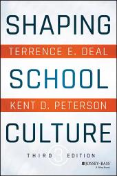 Shaping School Culture: Edition 3