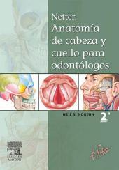 Netter. Anatomía de cabeza y cuello para odontólogos: Edición 2