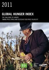 2011 Global Hunger Index The challenge of hunger: Taming price spikes and excessive food price volatility