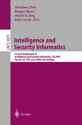 Intelligence and Security Informatics: Second Symposium on Intelligence and Security Informatics, ISI 2004, Tucson, AZ, USA, June 10-11, 2004, Proceedings