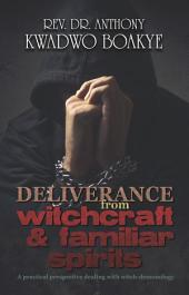 Deliverance from Witchcraft & Familiar Spirits