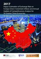 2017 Impact Estimation Of Exchange Rate On Foreign Direct Investment Inflows And Annual Update Of Competitiveness Analysis For 34 Greater China Economies PDF