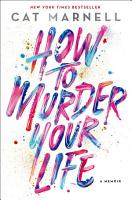 How to Murder Your Life PDF