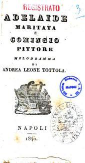 Adelaide maritata e Comingio pittore melodramma di Andrea Leone Tottola